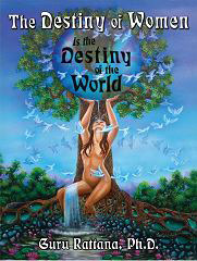 The Destiny of Women is the Destiny of the World - Guru Rattana, Ph.D. - Book
