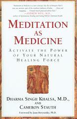 Meditation as Medicine - Dr. Dharma S. Khalsa - Book