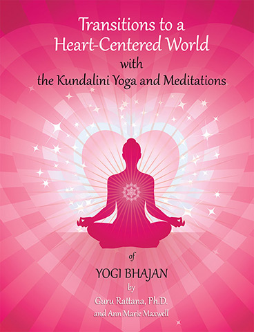 Transitions to a Heart Centered World - Guru Rattana PhD